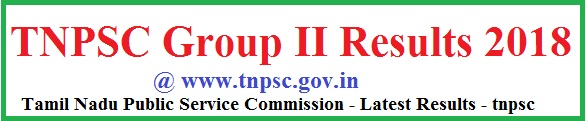 TNPSC Group 2 Result 2018 CCSE Group II Cut off Merit List