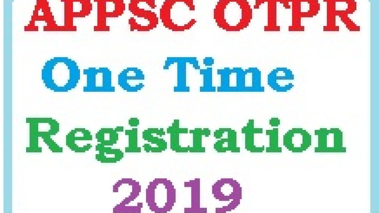 APPSC OTPR One Time Registration 2019 psc ap gov in