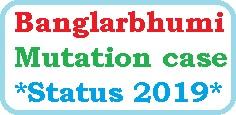 Banglarbhumi Mutation case Status Online