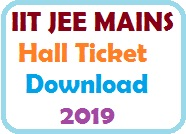 IIT JEE MAINS 2019 Hall Ticket Download