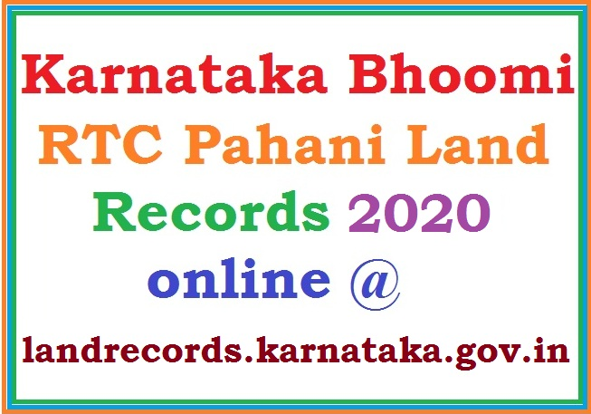 Karnataka Bhoomi RTC Pahani Land Records 2019-2020 @ landrecords.karnataka.gov.in
