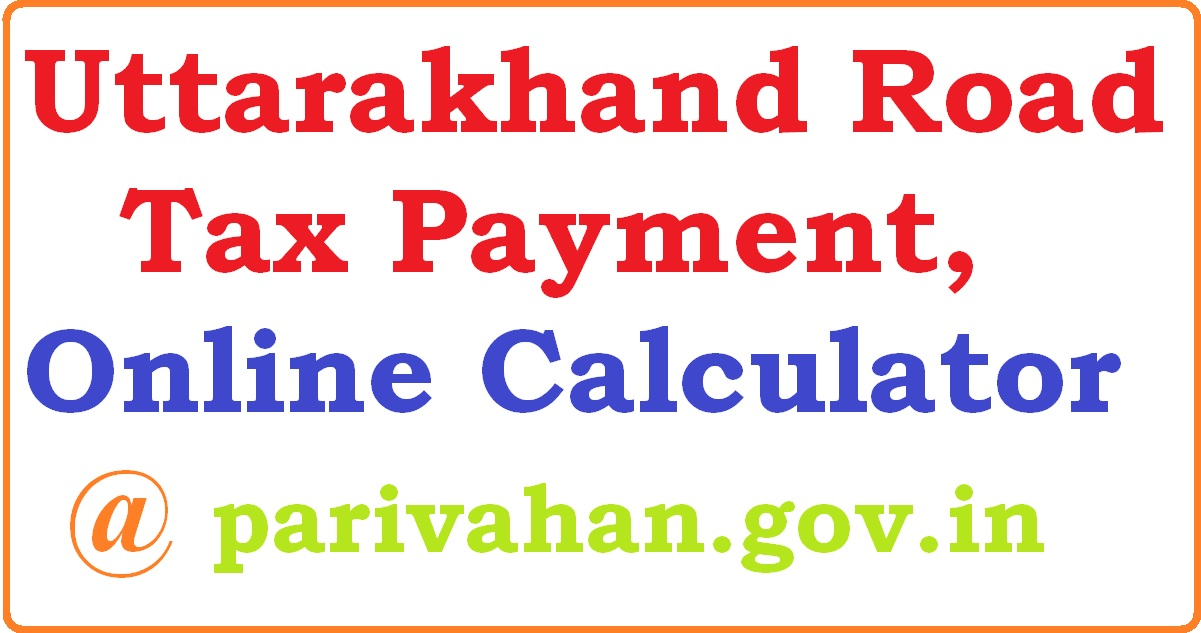 Uttarakhand Road Tax - Applicability & Rates 2020