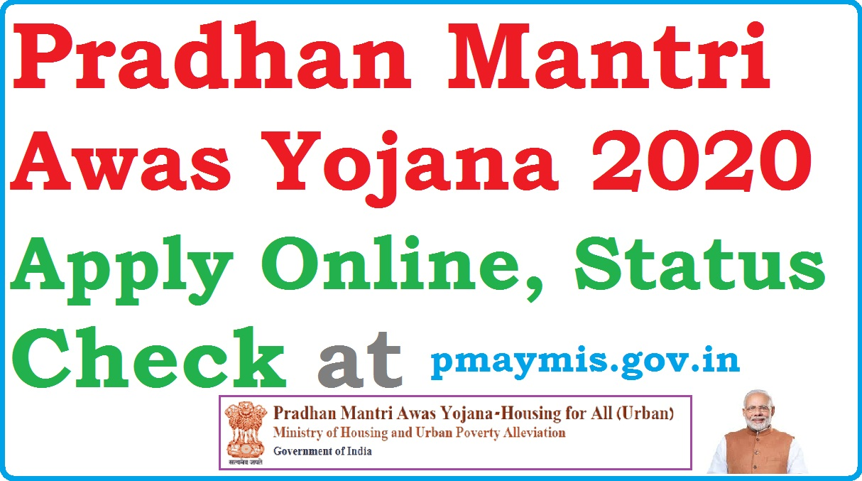 Pradhan Mantri Awas Yojana 2020 application online Apply, Status Check at pmaymis.gov.in